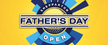 Shepparton Fathers Day Open